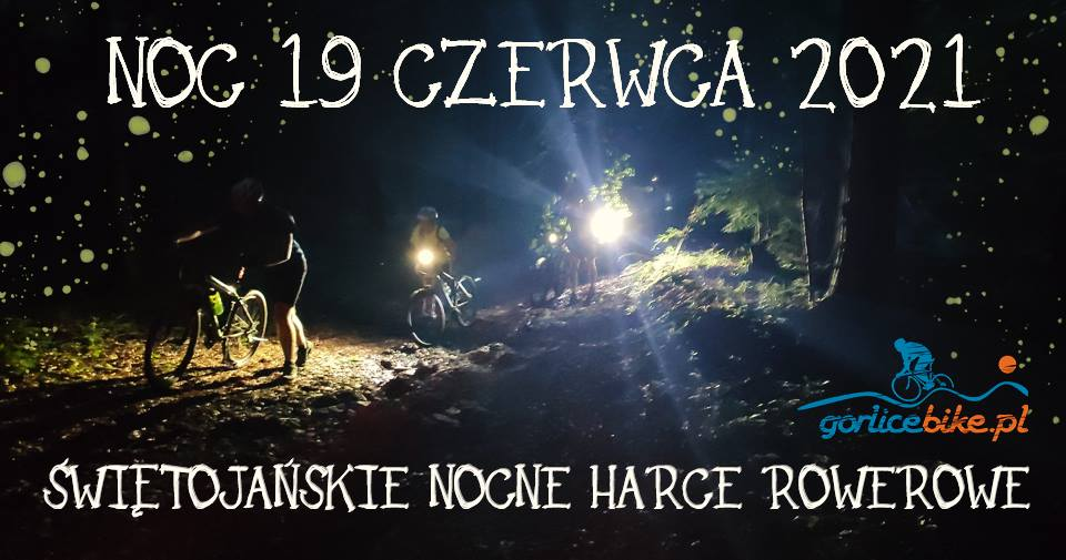 Świętojańskie Nocne Harce Rowerowe 2021