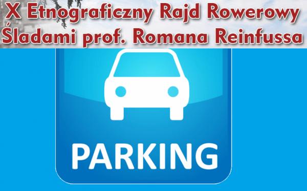 PARKINGI dla przyjezdnych na X Rajd Reinfussa